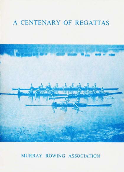 A Centenary of Regattas, Murray Rowing Association